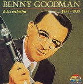Benny Goodman and His Orchestra 1935-1939