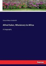 Alfred Saker, Missionary to Africa
