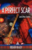 A Perfect Scar and Other Stories