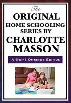 The Original Home Schooling Series by Charlotte Mason