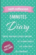 self-reflexion 5 minutes diary find out what makes yourself awesome get to know yourself live, learn, enjoy self-confidence 8 weeks challange