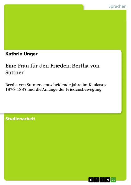 Eine Frau für den Frieden: Bertha von Suttner