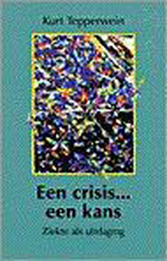 EEN CRISIS...EEN KANS - Kurt Tepperwein  