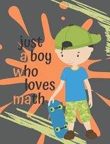 Just A Boy Who Loves Math