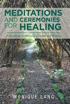Meditations and Ceremonies for Healing