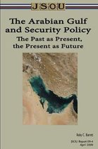 The Arabian Gulf and Security Policy