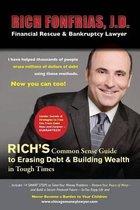 Rich's Common Sense Guide to Erasing Debt & Building Wealth in Tough Times