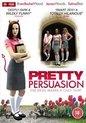 Pretty Persuasion (Import)