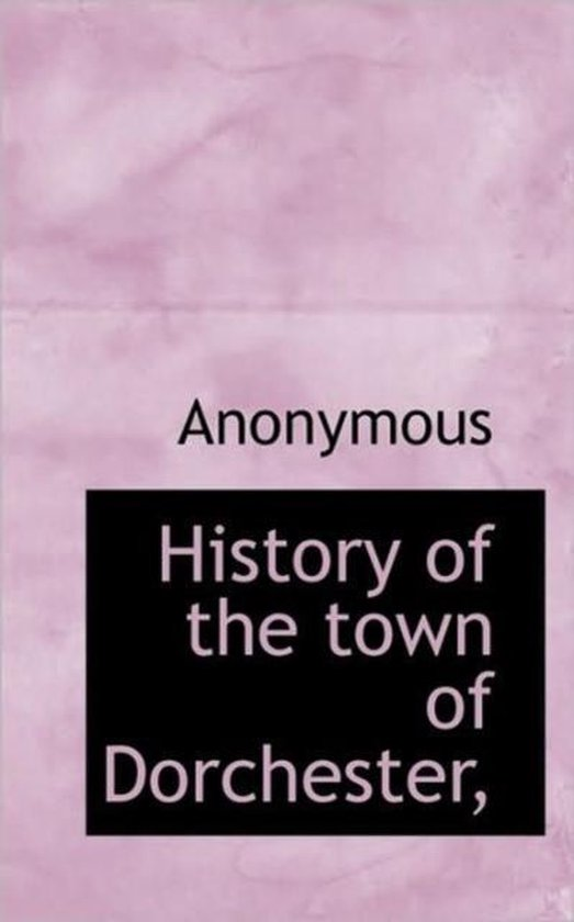 History of the Town of Dorchester,