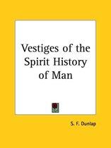 Vestiges of the Spirit History of Man (1858)