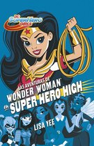 Las Aventuras de Wonder Woman En Super Hero High / Wonder Woman at Super Hero Hi Gh
