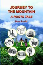 Journey to the Mountain-A Roots Tale