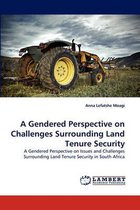 A Gendered Perspective on Challenges Surrounding Land Tenure Security