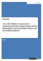 Is it still Childrens Literature? A Comparison between Harry Potter and the Philosopher's Stone and Harry Potter and the Deathly Hallows