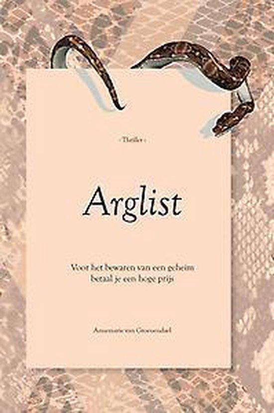 Arglist - voor het bewaren van een geheim betaal je een hoge prijs - Annemarie van Groenendael | Fthsonline.com