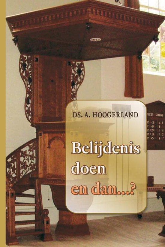 Belijdenis doen en dan 17e druk - Hoogerland, A. |