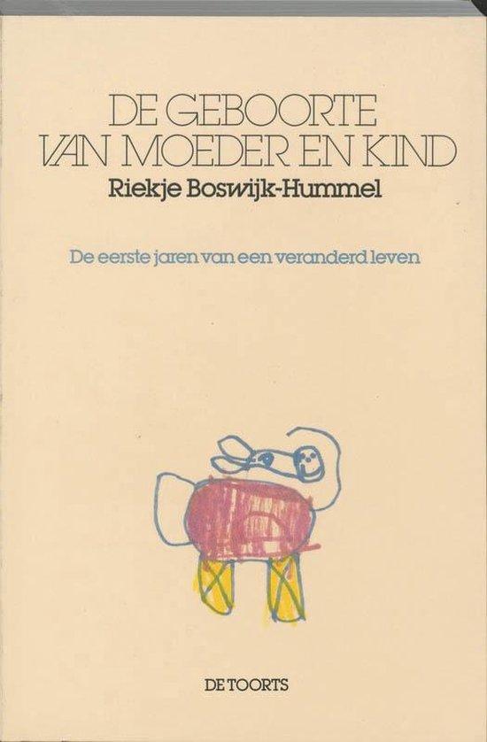 Boek cover De geboorte van moeder en kind van R. Boswijk-Hummel (Paperback)