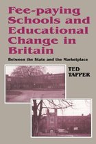 Fee-paying Schools and Educational Change in Britain