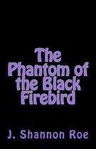 The Phantom of the Black Firebird