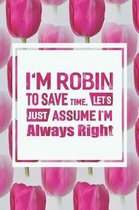 I'm Robin to Save Time, Let's Just Assume I'm Always Right