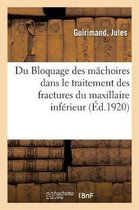 Du Bloquage Des Machoires Dans Le Traitement Des Fractures Du Maxillaire Inferieur