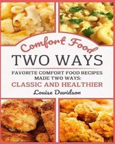 Comfort Food Two Ways ***black and White Edition***