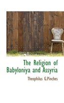 The Religion of Babyloniya and Assyria