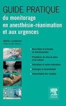 Guide pratique du monitorage en anesthésie-réanimation et aux urgences