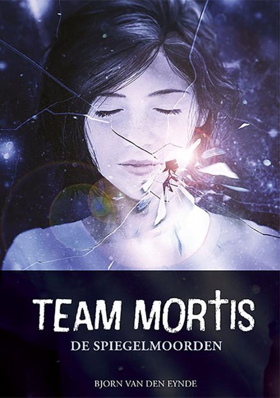 Team Mortis - De Spiegelmoorden - Bjorn van den Eynde |