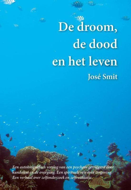 De droom, de dood en het leven - Jose Smit | Fthsonline.com