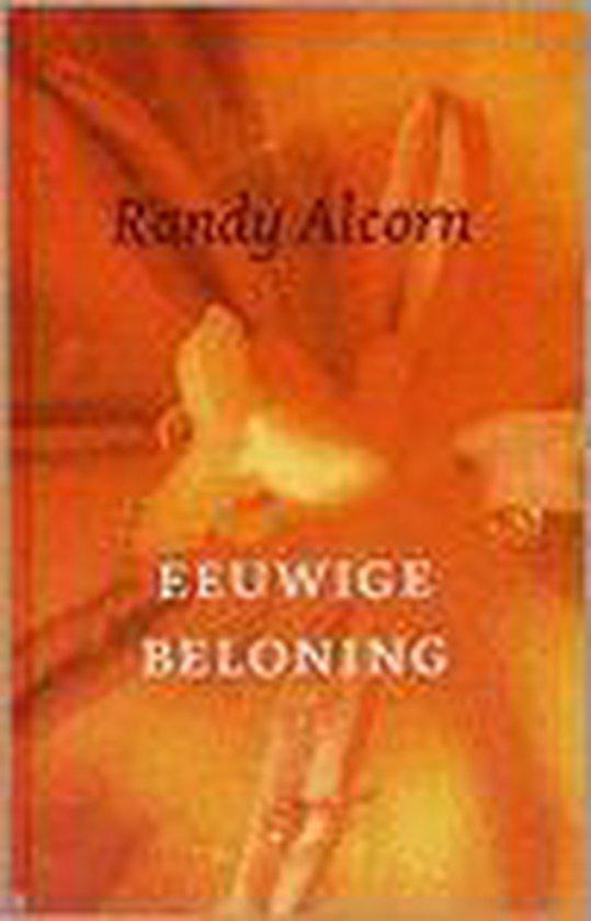 Eeuwige Beloning - Randy Alcorn |