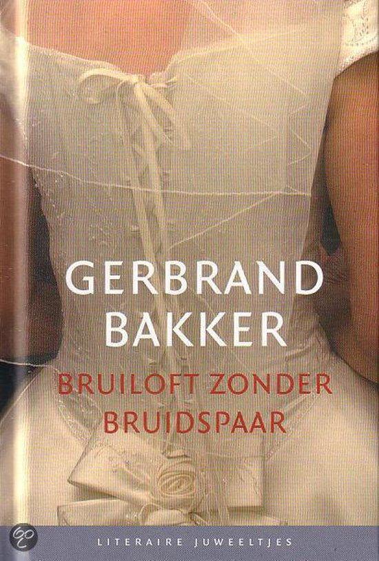 Bruiloft zonder bruidspaar - G. Bakker |