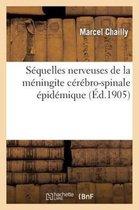 Sequelles nerveuses de la meningite cerebro-spinale epidemique