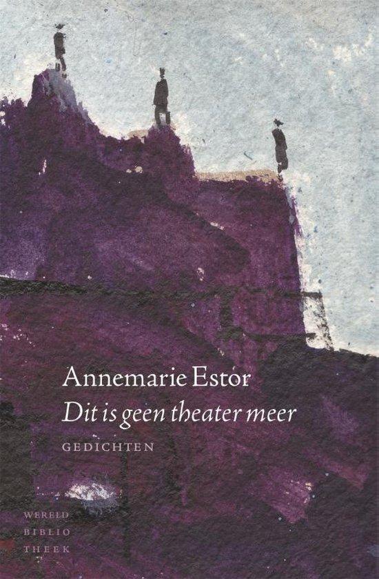 Dit is geen theater meer - Annemarie Estor   Fthsonline.com