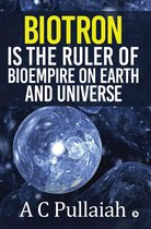 Biotron Is the Ruler of Bioempire on Earth and Universe