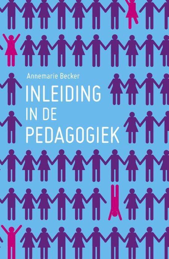 Inleiding in de pedagogiek - Annemarie Becker  