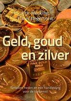 Geld, goud en zilver