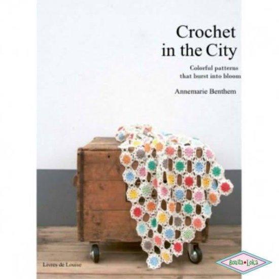 Crochet in the City - Annemarie Benthem |