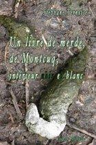 Un Livre de Merde, de Montcuq, Int rieur Noir Et Blanc