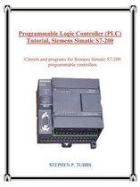 Boek cover Programmable Logic Controller (Plc) Tutorial, Siemens Simatic S7-200 van Stephen P Tubbs (Paperback)