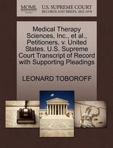 Medical Therapy Sciences, Inc., Et Al., Petitioners, V. United States. U.S. Supreme Court Transcript of Record with Supporting Pleadings