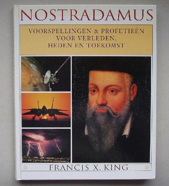 Nostradamus: voorspellingen & profetieën voor verleden, heden en toekomst - Francis X. King pdf epub
