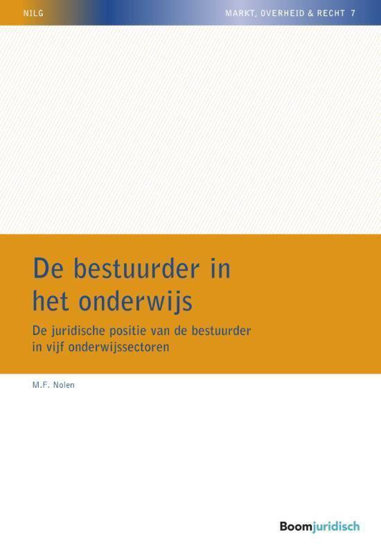 NILG - Markt, Overheid en Recht 7 - De onderwijsbestuurder en zijn autonomie - Martijn Nolen |