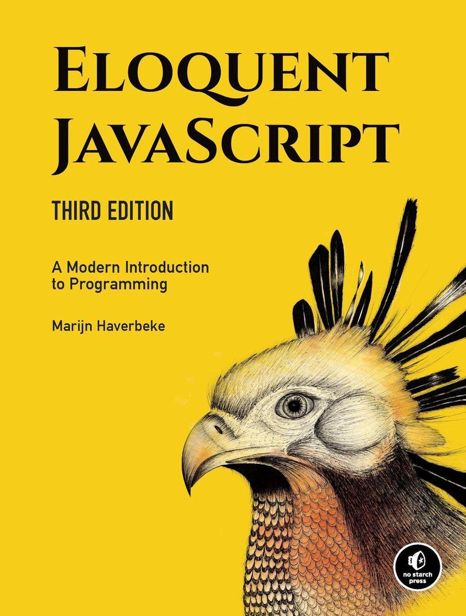 Eloquent Javascript, 3rd Edition - Marijn Haverbeke