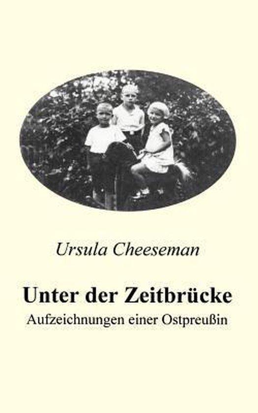 Unter der Zeitbrucke - Aufzeichnungen einer Ostpreussin
