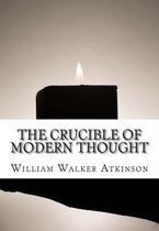 The Crucible of Modern Thought