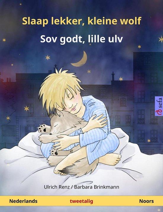 Sefa prentenboeken in twee talen - Slaap lekker, kleine wolf – Sov godt, lille ulv (Nederlands – Noors) - Ulrich Renz pdf epub