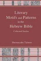 Boek cover Literary Motifs and Patterns in the Hebrew Bible van Shemaryahu Talmon