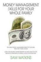 Money Management Skills for Your Whole Family