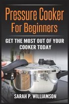 Pressure Cooker for Beginners